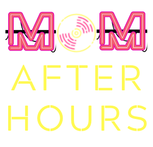 Mom After Hours
